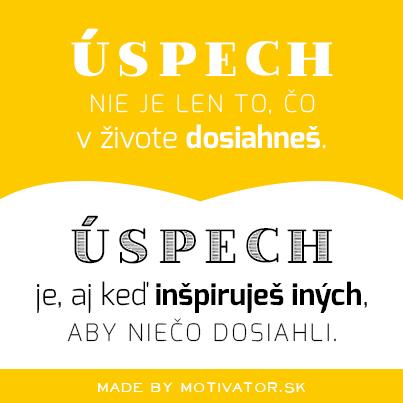 Úspech je, aj keď inšpiruješ iných, aby niečo dosiahli.